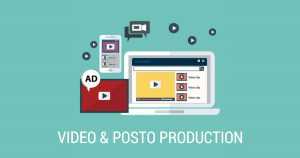 VIDEO & POST PRODUCTION